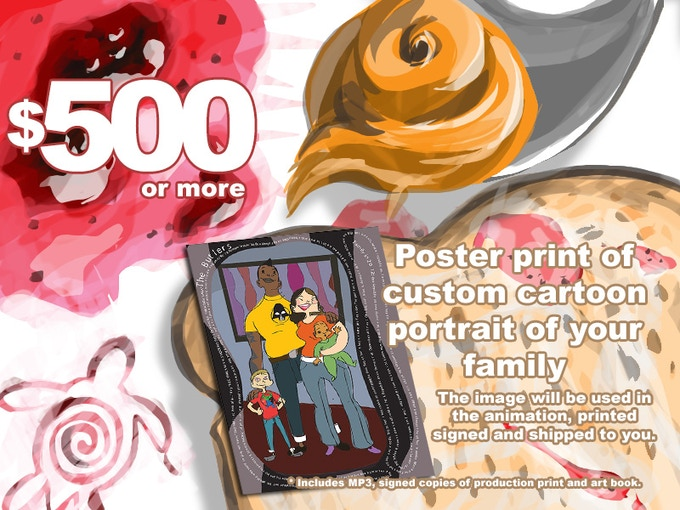 "We will ship signed copies of 18"" x 24"" color custom caricature family portrait ( limit 5 characters ), the 11"" x 17"" glossy color print and production art book. You will also receive the link to download the PBJ Jam MP3."