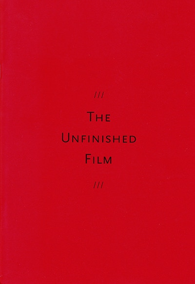 THE UNFINISHED FILM catalogue from the Gladstone Gallery exhibition curated by Thomas Beard