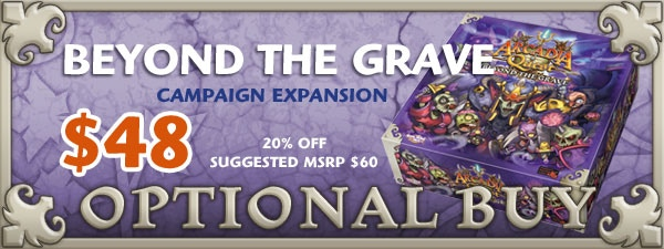 If you'd like The Beyond the Grave Campaign, just add $48 to your pledge by clicking Manage Pledge from the Arcadia Quest Kickstarter page and we'll sort it out after the Kickstarter ends with our pledge manager.