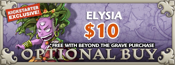 If you'd like Elysia, just add $10 to your pledge by clicking Manage Pledge from the Arcadia Quest Kickstarter page and we'll sort it out after the Kickstarter ends with our pledge manager. Or get her free by buying the Beyond the Grave campaign.