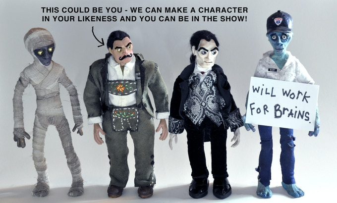 For $1000, You can continue your quest for world domination by commanding your very own stop-motion puppet! Starting at $1900, We can even make 'em in your likeness and you can be a character in the show!