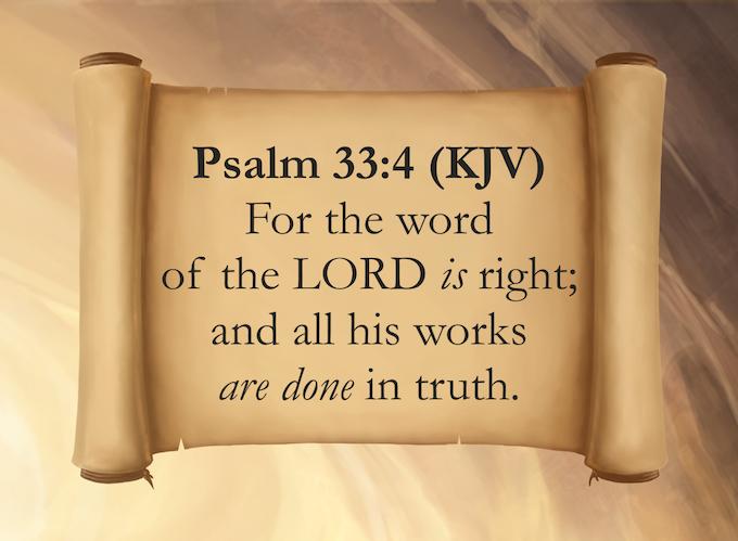 Psalm 33:4 (KJV)