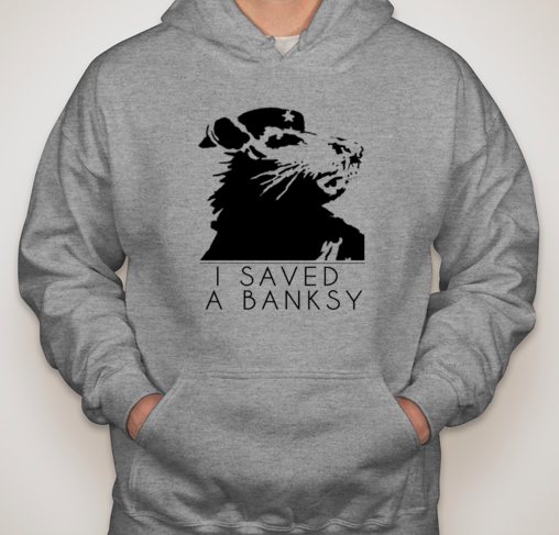 """$100 pledge gift - An official """"I Saved a Banksy"""" Hoodie.  Can be either white or grey hoodie."""