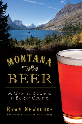 Montana Beer: A Guide to Breweries in Big Sky Country
