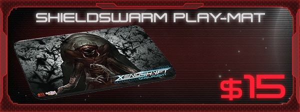 If you'd like the Shieldswarm Play-Mat, just add $15 to your pledge by clicking Manage Pledge from the XenoShyft Onslaught Kickstarter page, and we'll sort it out after the Kickstarter ends with our pledge manager.