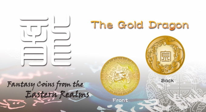 "The gold coin will feature the Dragon. With the seal script of ""金"" (Gold) on the backside."