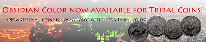 Obsidian colour finish is now available for Tribal coins!
