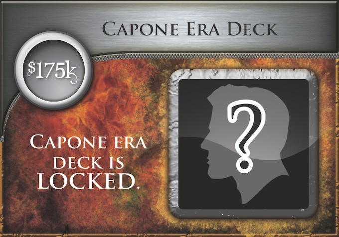 At $175,000, all backers will receive the Al Capone Era Deck (60 all-new cards)!