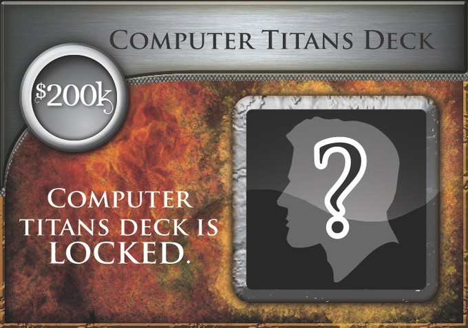 At $200,000, all backers will receive the Computer Titans Era deck (60 all-new cards)!