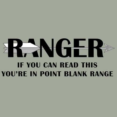Ranger: If you can read this, you're in point blank range  (Stonewashed green T-shirt)