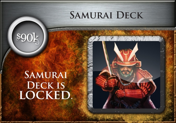 At $90,000, all backers will receive the Samurai Era Deck (60 all-new cards)!