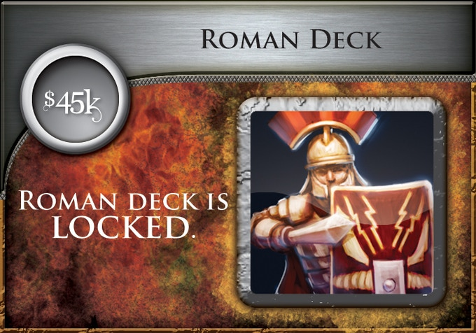 At $45,000, all backers will receive the Roman Era Deck (60 all-new cards)!
