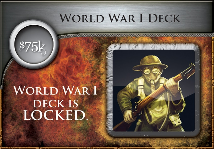 At $75,000, all backers will receive the World War 1 Era Deck (60 all-new cards)!