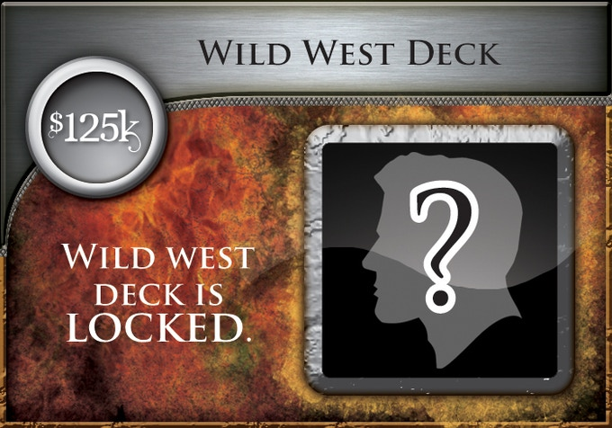 At $125,000, all backers will receive the Wild West Era Deck (60 all-new cards)!