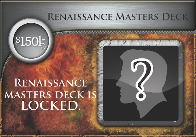 At $150,000, all backers will receive the Renaissance Era Deck (60 all-new cards)!