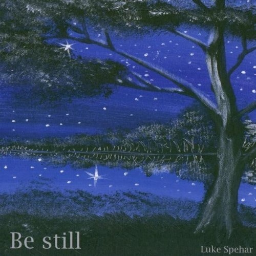 """Luke Spehar's album """"Be Still"""", available to anyone who pledges $5 or more."""