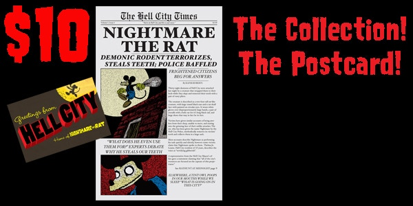"""For $10 you get the 24-page, 10.5""""x16"""" newspaper collection! Every NIGHTMARE THE RAT comic to date! Special color sections! Fake ads, and a brand new comic made just for this collection!"""