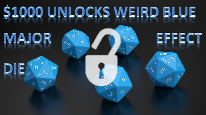 The Weird Blue Major Effect Die is now unlocked!