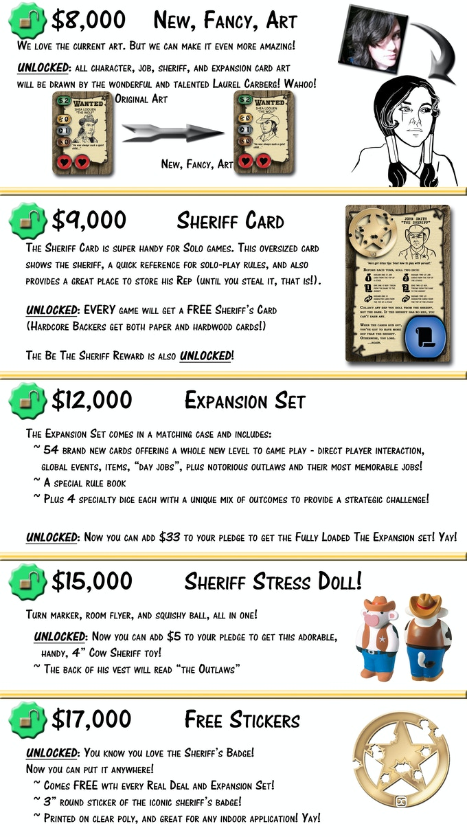 Sadly, not all stretch goals are free. Please add $33 to your pledge to get the Fully Loaded expansion set, and/or $5 to get the awesome Sheriff Stress Doll! *smiles* Yay!