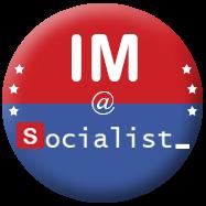 "2.25""  ""IM @ Socialist"" Campaign Pin"