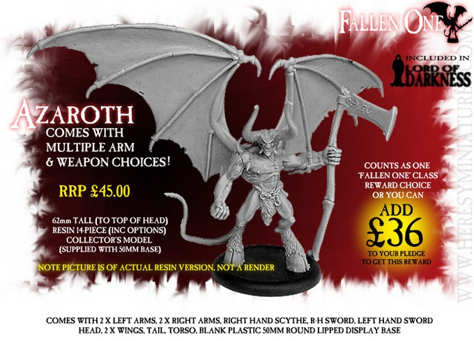 Azaroth The Fallen One, comes with a choice of alternate arms and weapons. Included in Lord Of Darkness pledge.
