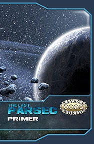 Get the FREE Last Parsec Primer here!