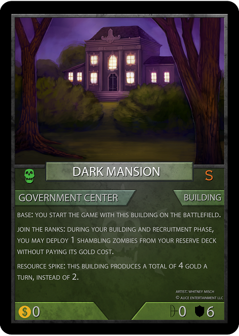 With the Dark Mansion, each turn players may deploy a zombie from their Reserve Deck for free!