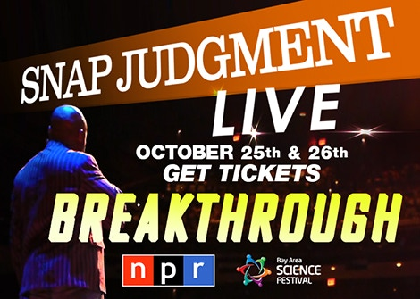 Get Snap Judgment LIVE VIP / Afterparty Tickets October 24/25, 2014 in San Francisco, OR wherever we happen to land in the next year