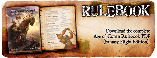 Want to know more? Click on the banner to download the complete Age of Conan Rulebook PDF (Fantasy Flight Edition).