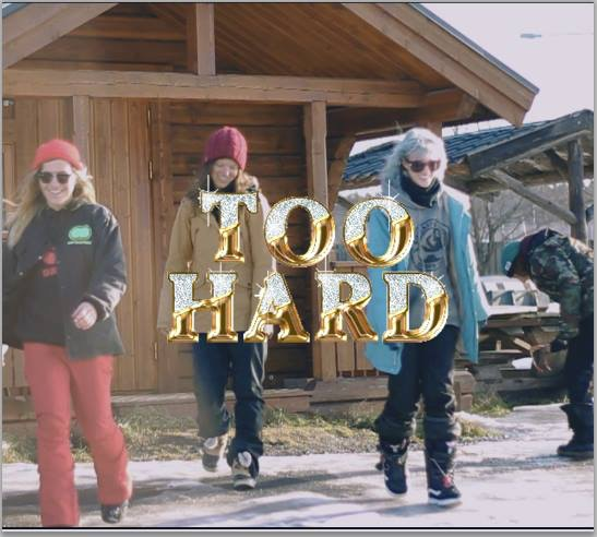 The women of Too Hard