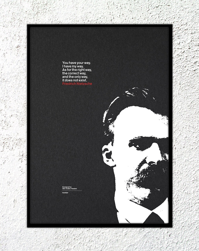 "1 – Friedrich Nietzsche: ""You have your way. I have my way. As for the right way, the correct way, and the only way, it does not exist."""