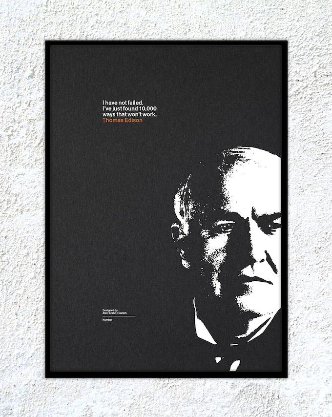 "4 – Thomas Edison: ""I have not failed. I've just found 10,000 ways that won't work."""