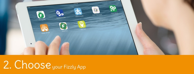 Select from the Fizzly Apps that will be available on both the Play Store and App Store.