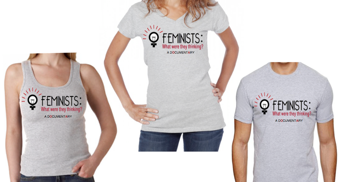 "Official Kickstarter ""FEMINISTS: What were they thinking?"" T-Shirts"
