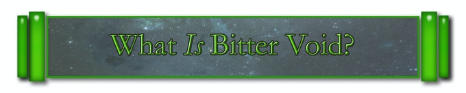 What exactly is Bitter Void?