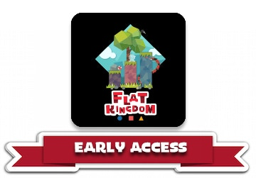 Reward 3 Be the first to play Flat Kingdom.