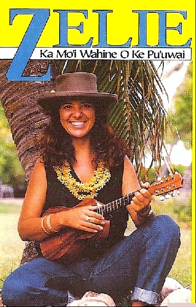 Zelie's out of print first album - Ka Mo'i Wahine O Ka Pu'uwai