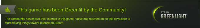 We have approved by the community on Steam Greenlight! This means when the game is complete we can release on Steam.