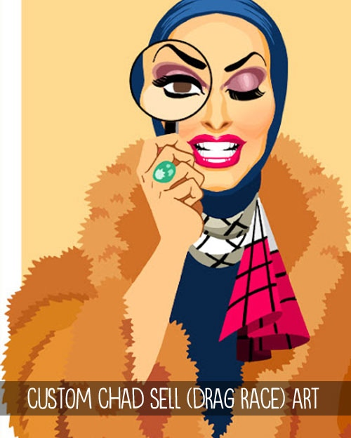 Custom Chad Sell (Drag Race) Portrait - Time to get fierce! Imagine yourself, a friend, or anyone else you can think of as a fabulous drag queen! Includes a print, approximately 11x14.
