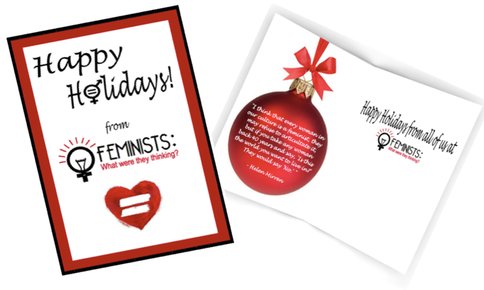 FEMINISTS: What were they thinking? Holiday Card