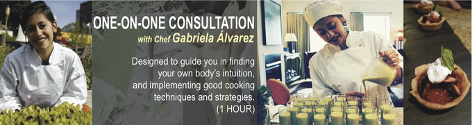 Check out more about the class : http://chefgabrielaalvarez.com/coaching.html