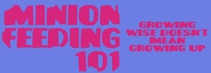 Minion Feeding 101 review blog