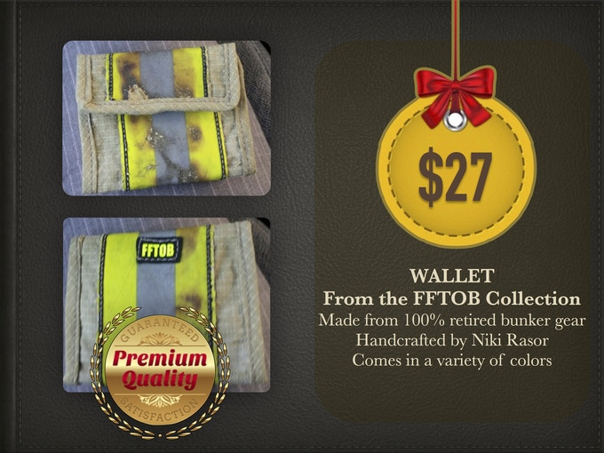 At FFTOB, we can bust out these wallets no problem. Pledge $27 for one of these babies. Each one is unique. Made from 100% retired bunker gear.