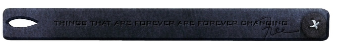 """PSKaufman designed cuff: Lyric """"Things that are Forever are Forever Changing"""""""