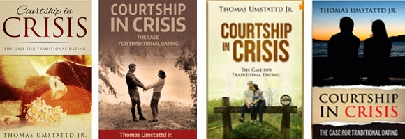 Courtship in Crisis by Thomas Umstattd Jr  by Author Media