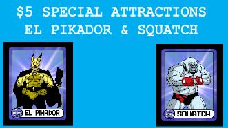 El Pikador & Squatch, the Kickstarter Exclusive cards.