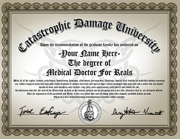 "For an additional 3$ You can add-on your very own high resolution printable ""Medical Doctor For Reals"" diploma"