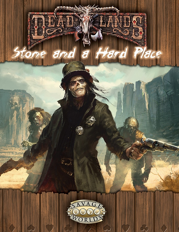 Deadlands Stone And A Hard Place By Shane Hensley Kickstarter