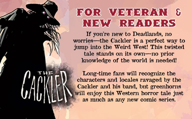 New to Deadlands? No problemo, amigo! The Cackler is the perfect way to jump into the Weird West!