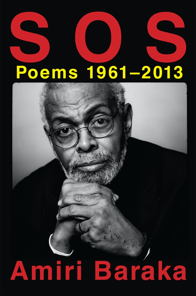 S O S Poems 1961 - 2013 By Amiri Baraka